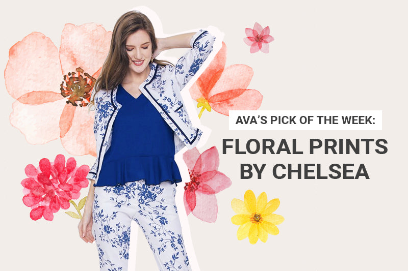 AVA's Pick of the Week: Floral Prints by Chelsea