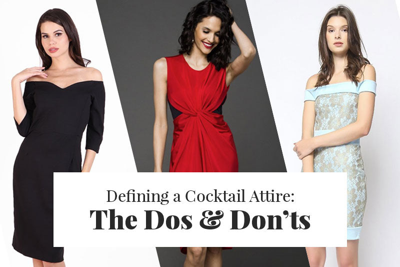 Defining a Cocktail Attire: The Dos and Don'ts