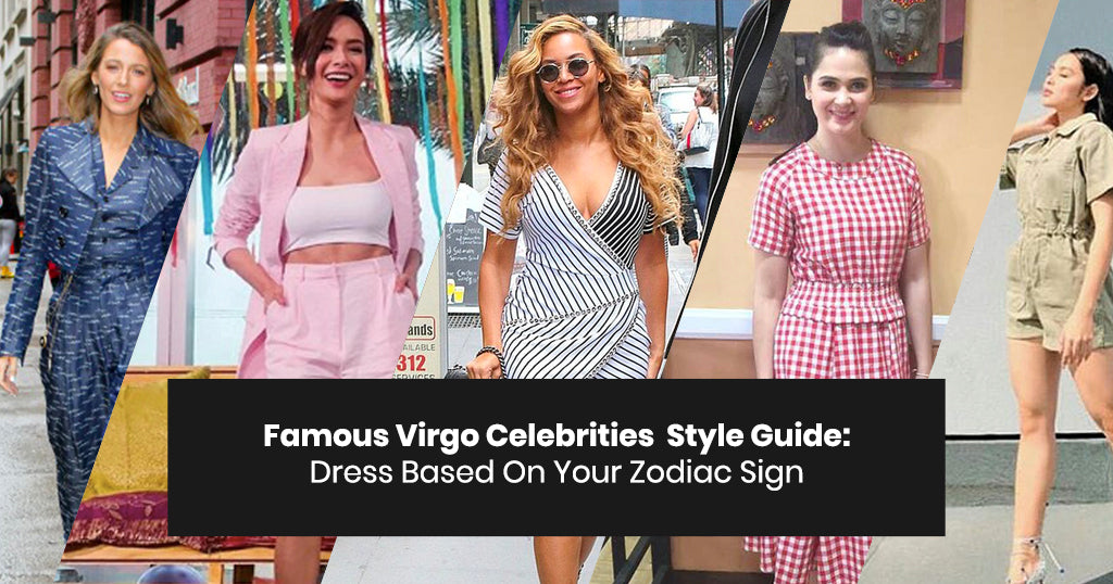 Famous Virgo Celebrities  Style Guide : Dress Based On Your Zodiac Sign