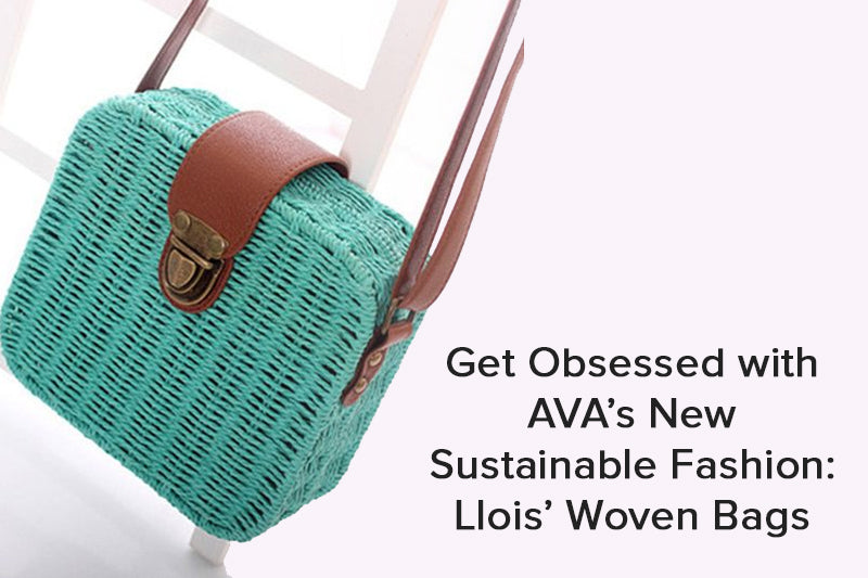Get Obsessed with AVA's New Sustainable Fashion: Llois' Woven Bags