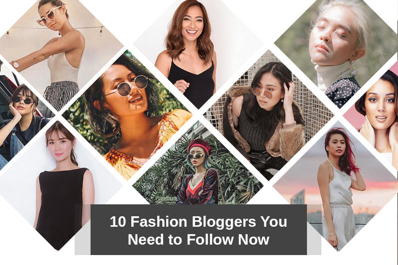 10 Fashion Bloggers You Need to Follow Now