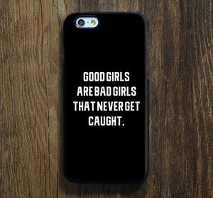 Good Girls Are Bad Girls Quotes iPhone XR 6 Case iPhone XS Max plus Case ÌâåÊ Case SE Case  Case Samsung /S6Edge/S5/Note 2/Note 3 Case 129 - Apple iPhone Xs/iPhone Xr case by Retina Designs