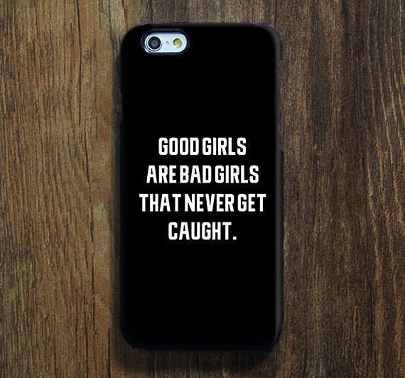 Quotes About Good Girls. Good Girls Go To Heaven Bad Girls ...