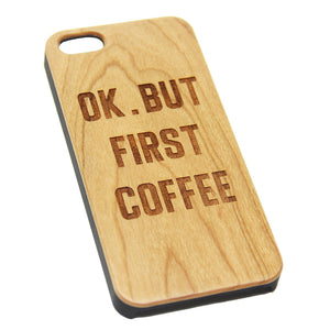 Ok but first coffee Wood Engraved iPhone 6s Case iPhone 6 Case iPhone 6s 6 Plus Cover Natural Wooden iPhone 5s 5 Case Samsung Galaxy S6 edge S5 Case D119 - Apple iPhone Xs/iPhone Xr case by Retina Designs