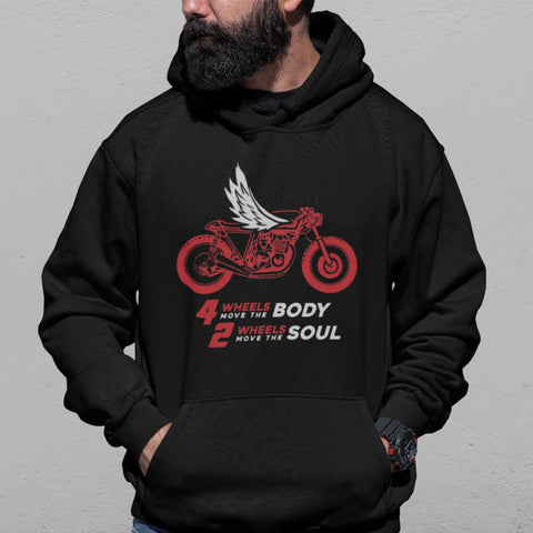 4 Wheels Move Body 2 Wheels Move Soul | Hoodie