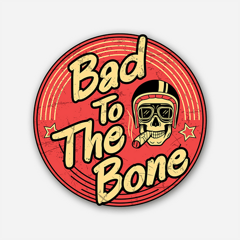 Bad To The Bone | Sticker