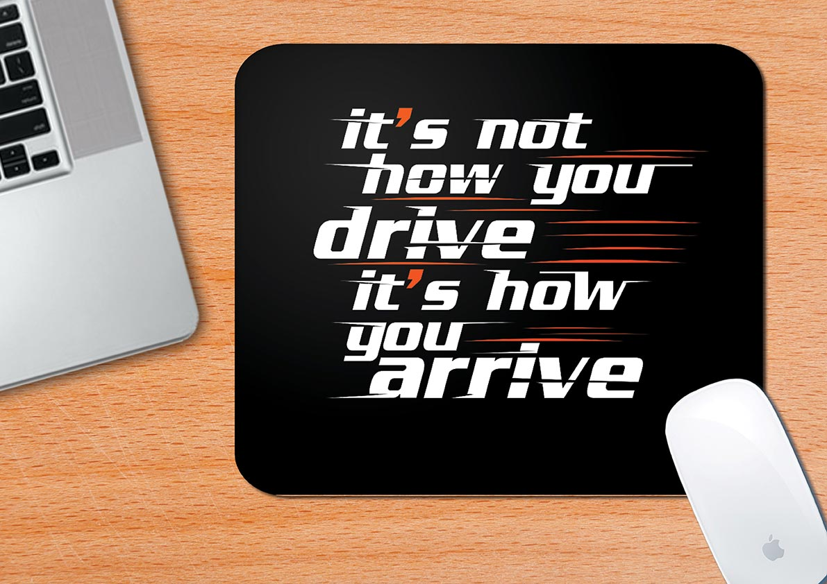 It's Not How You Drive | Mouse Pad