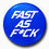 Fast As F*ck | Badge