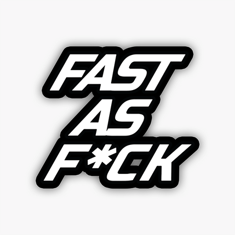 Fast As F*ck | Sticker