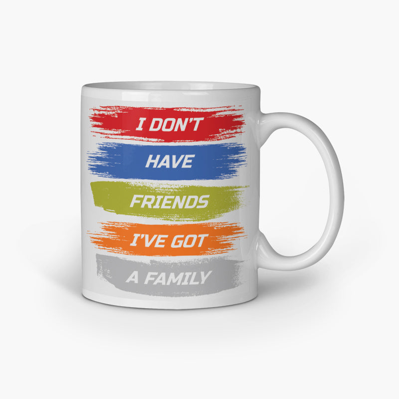 I'Ve Got A Family | Coffee Mug
