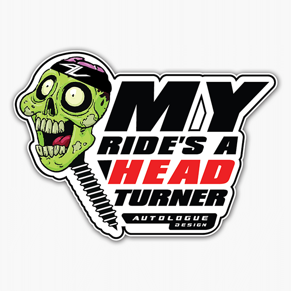 My Ride's A Head Turner | Autologue Designs | Sticker