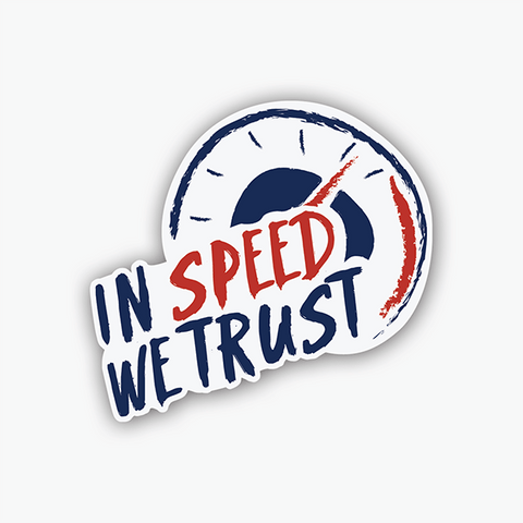 In Speed We Trust | Sticker