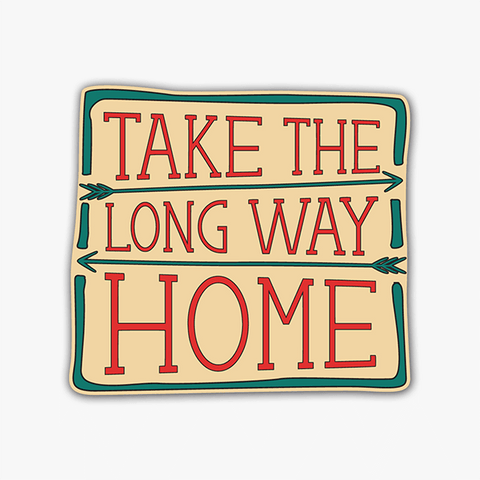 Take The Long Way Home | Sticker