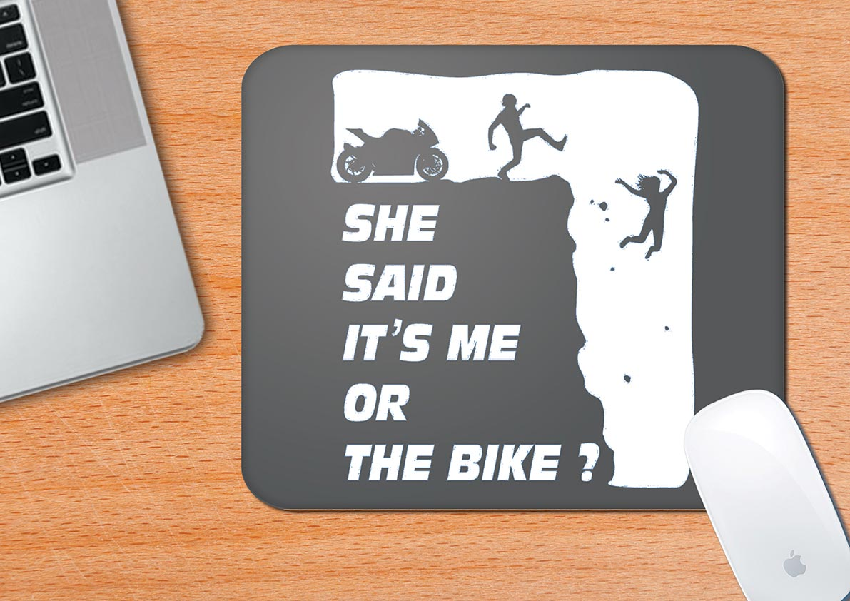 Buy-She-Said-It'S-Me-Or-The-Bike?-Mouse-Pad| 100kmph