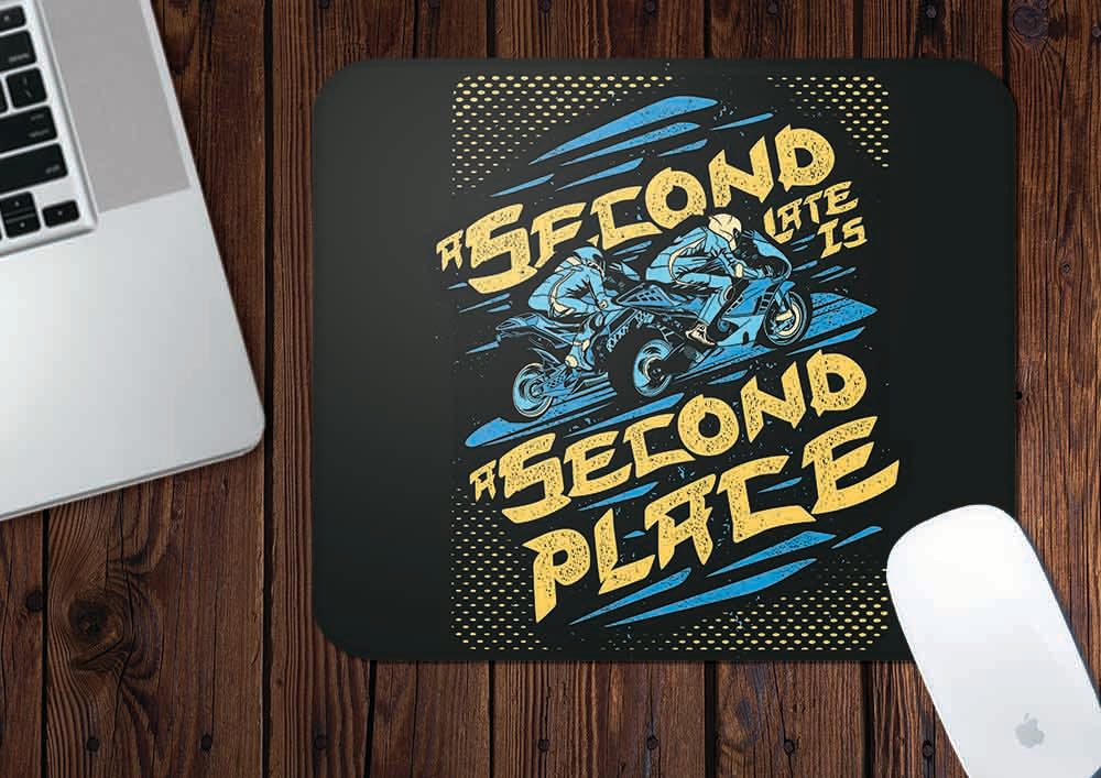 Second Late Is A Second Place | Mouse Pad