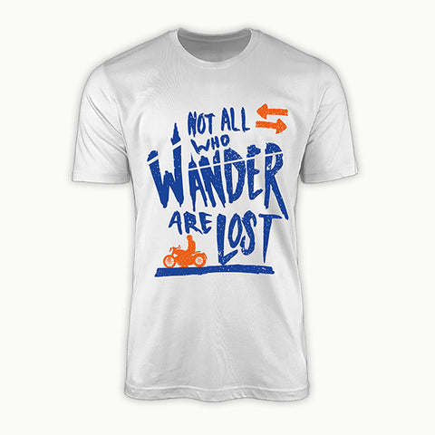 Not All Who Wander Are Lost  | T-Shirt