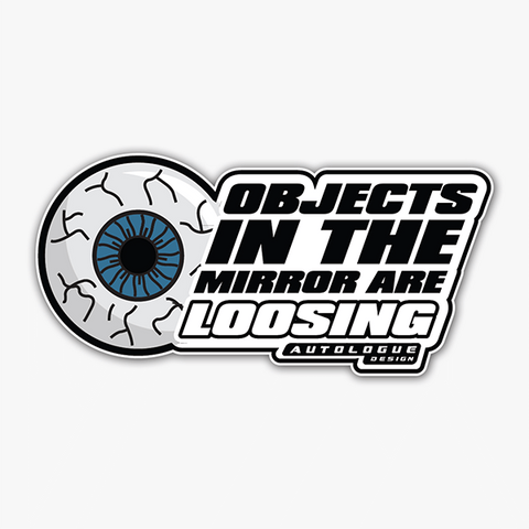 Objects In The Mirror Are Loosing | Autologue Designs | Sticker