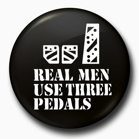 Real Men Use Three Pedals | Badge