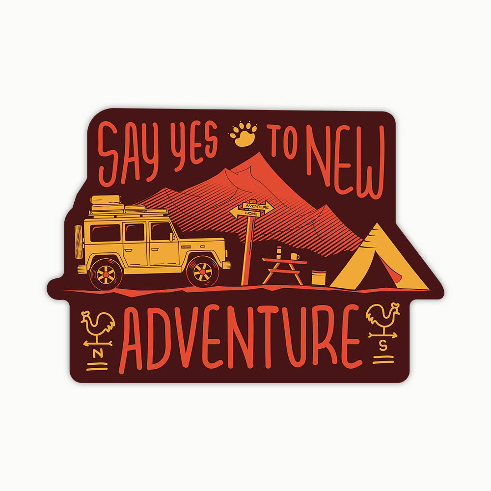 Say Yes To New Adventure | Sticker