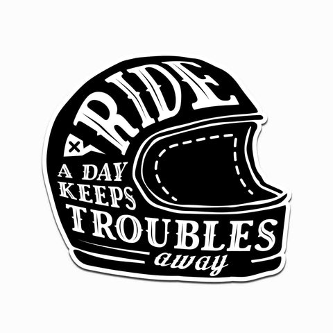 Ride A Day Keeps Troubles Away | Sticker