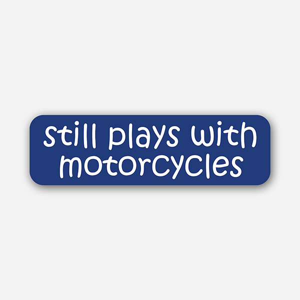 Still Plays With Motorcycle | Sticker