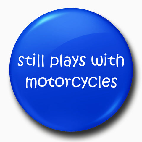 Still Plays With Motorcycles | Badge