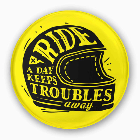 Ride A Day Keeps Troubles Away | Badge