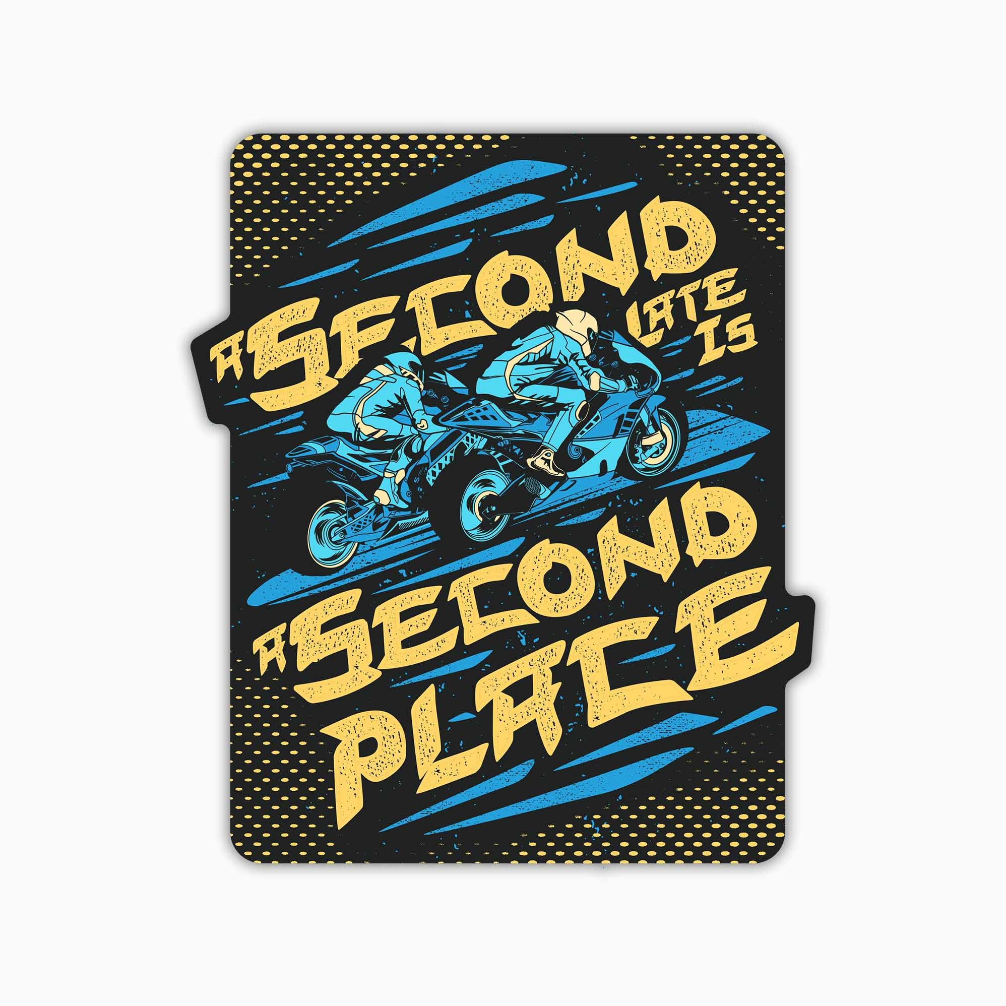 Second Late Is A Second Place | Sticker