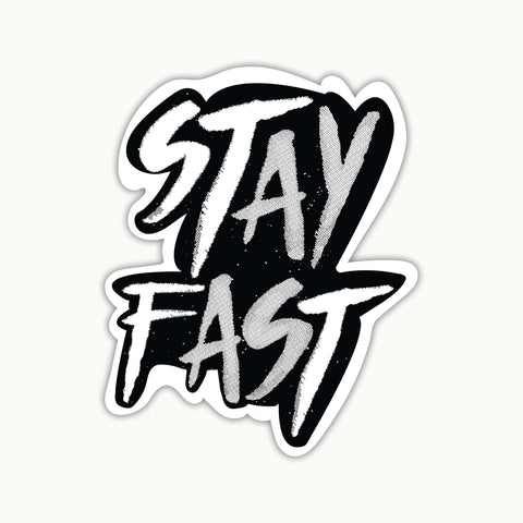 Stay Fast | Sticker