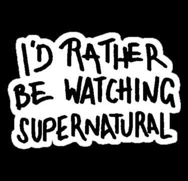 I'd rather be watching Supernatural - Decal - Decal - Supernatural-Sickness - 2