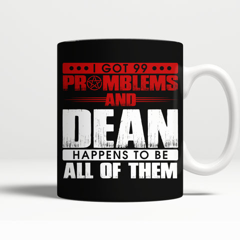 99 problems with Dean - Mug - Drinkwear - Supernatural-Sickness - 1