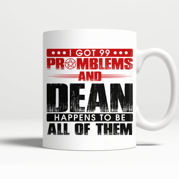 99 problems with Dean - Mug - Drinkwear - Supernatural-Sickness - 4