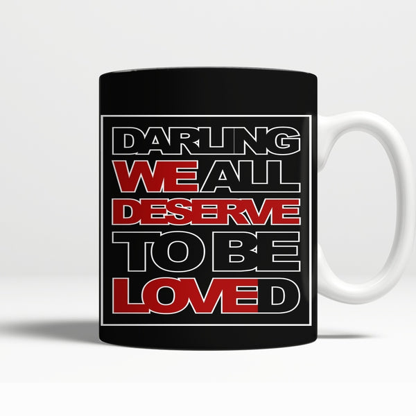 We All Deserve To Be Loved - Mug - Drinkwear - Supernatural-Sickness - 1