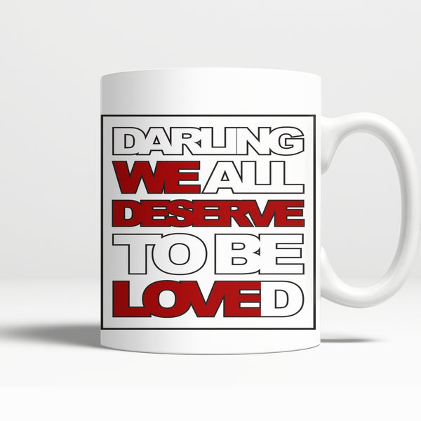 We All Deserve To Be Loved - Mug - Drinkwear - Supernatural-Sickness - 4