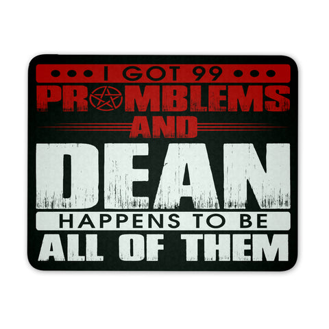 Mousepads - 99 Problems With Dean - Mousepad