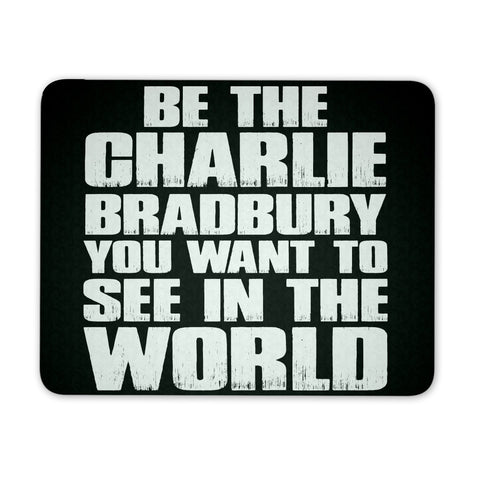 Be The Charlie - Mousepad - Mousepads - Supernatural-Sickness