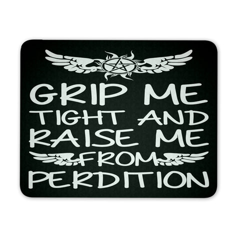 Grip me tight and raise me from Perdition - Mousepad - Mousepads - Supernatural-Sickness