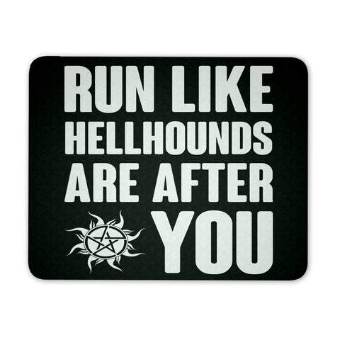 Run like Hellhounds are after you - mousepad - Mousepads - Supernatural-Sickness
