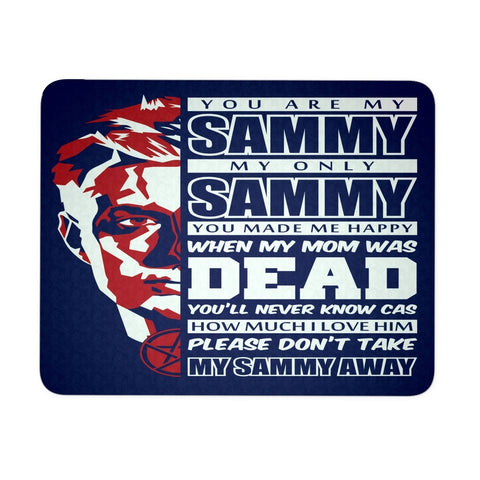 You Are My Sammy - Mousepad - Mousepads - Supernatural-Sickness - 1