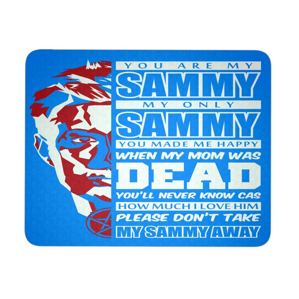 You Are My Sammy - Mousepad - Mousepads - Supernatural-Sickness - 2