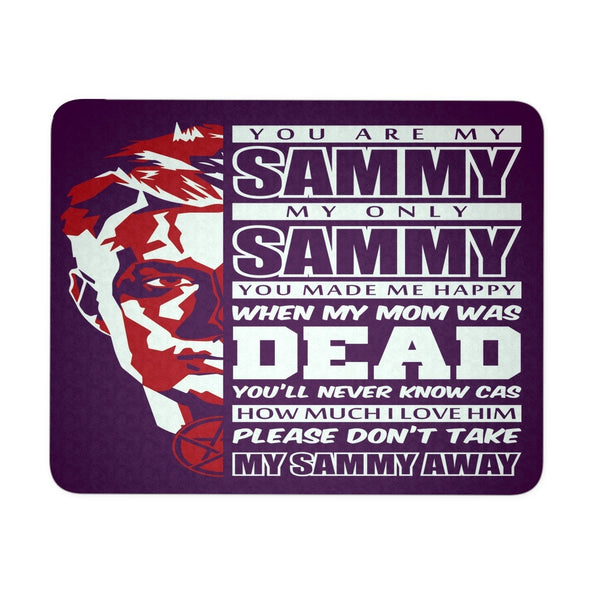 You Are My Sammy - Mousepad - Mousepads - Supernatural-Sickness - 3