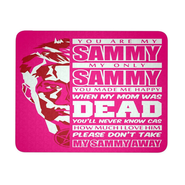 You Are My Sammy - Mousepad - Mousepads - Supernatural-Sickness - 4