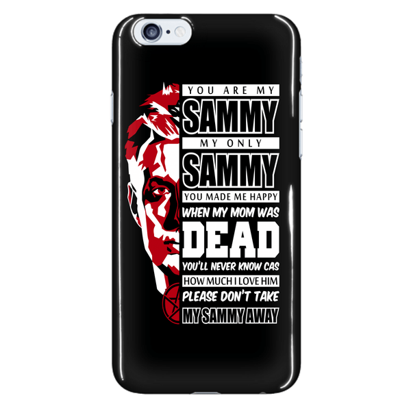 You Are My Sammy - Phonecover - Phone Cases - Supernatural-Sickness - 7