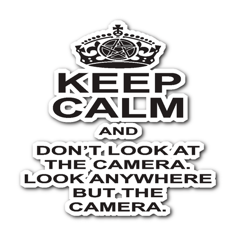 Keep Calm And Dont Look At The Camera - Sticker - Stickers - Supernatural-Sickness