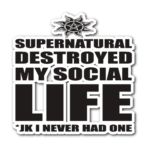 Supernatural Destroyed My Social Life - Sticker - Stickers - Supernatural-Sickness
