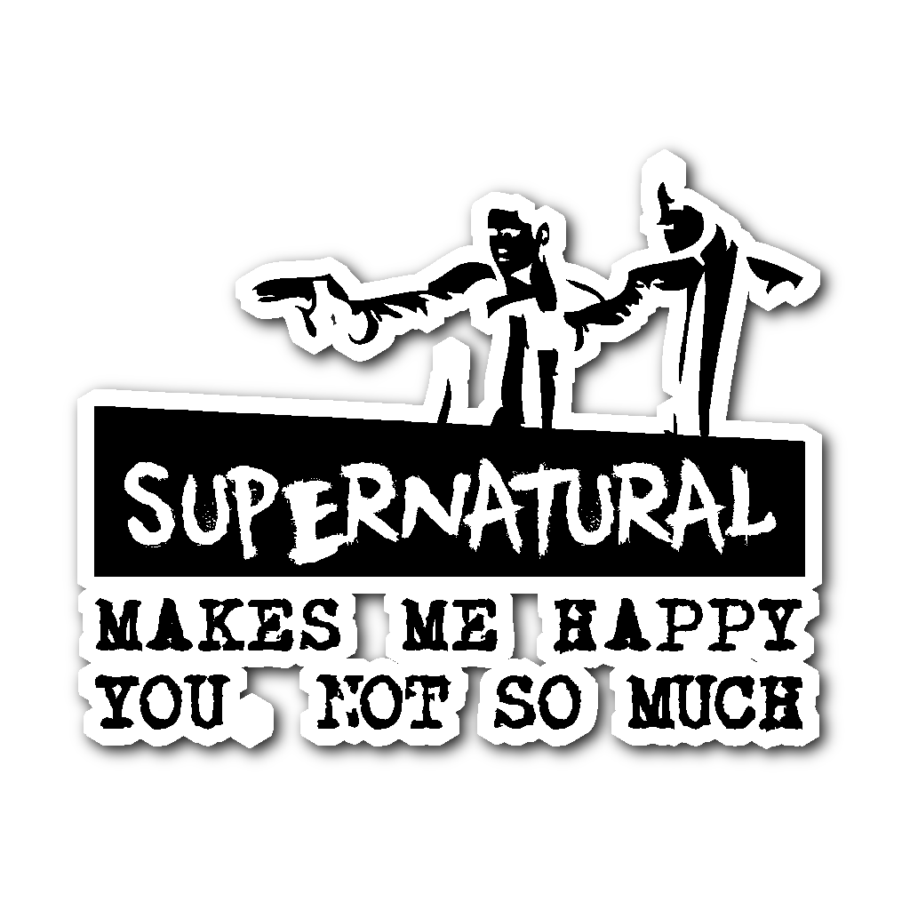 Supernatural makes me happy sticker supernatural sickness
