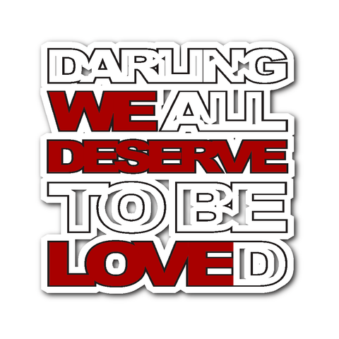 We All Deserve To Be Loved - Sticker - Stickers - Supernatural-Sickness