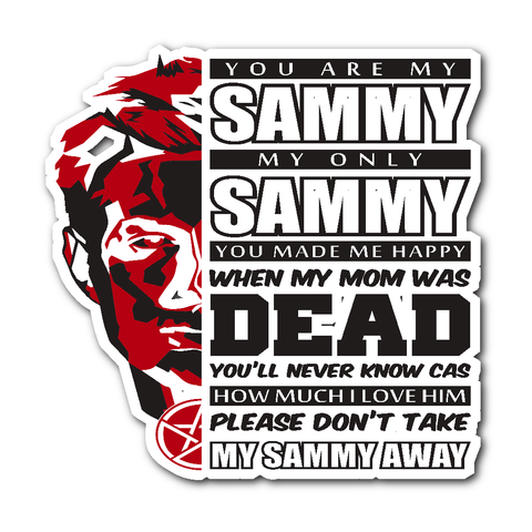 You Are My Sammy - Sticker - Stickers - Supernatural-Sickness
