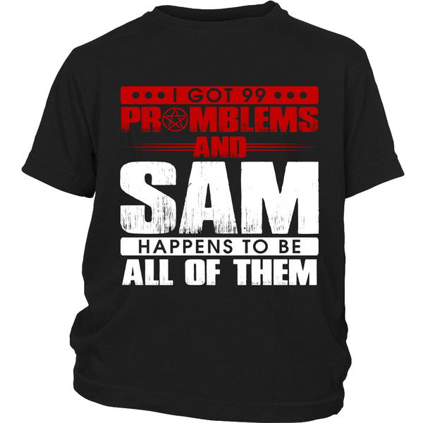 99 problems with Sam - Apparel - T-shirt - Supernatural-Sickness - 13