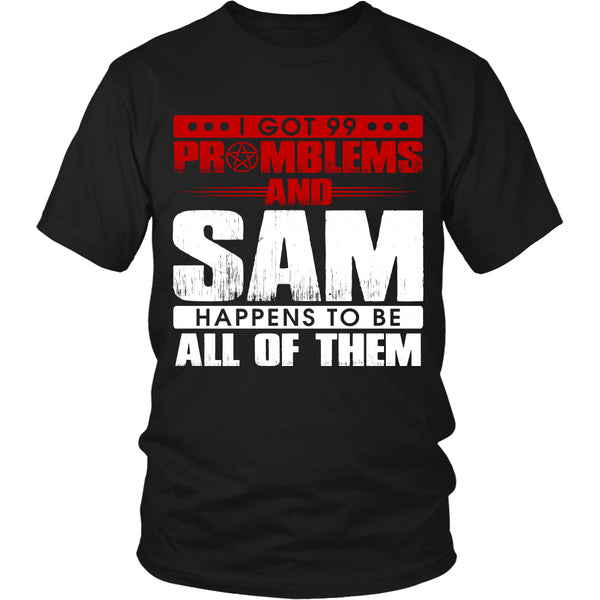 99 problems with Sam - Apparel - T-shirt - Supernatural-Sickness - 1